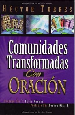 COMUNIDADES TRANSFORMADAS CON ORACION (Rustica Blanda) [Libro]