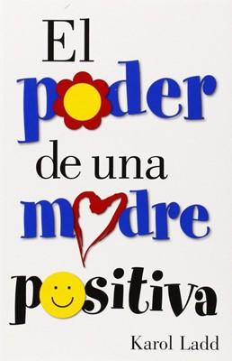 El Poder De Una Madre Positiva (Rustica blanda) [Libro]