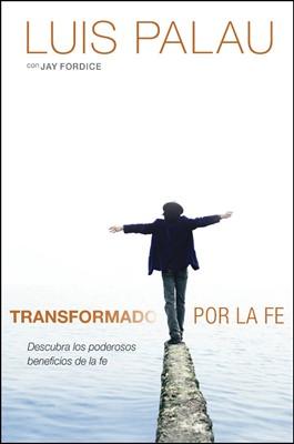 Transformado Por La Fe (Rústica) [Libro]