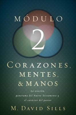 Módulo 2: Corazones, Mentes y Manos (Rústica) [Libro]