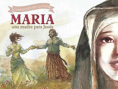 María: una Madre para Jesús (Rústica) [Libro]