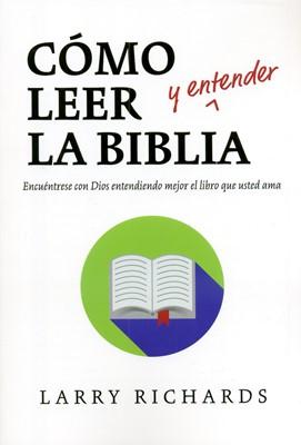 Cómo leer y entender la biblia (Rustica Blanda) [Libro]