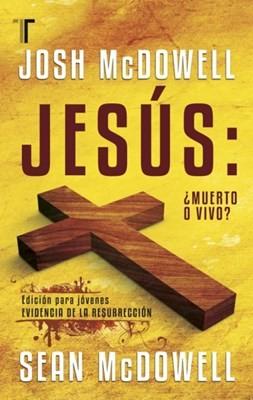 Jesús: ¿Muerto o Vivo? (Rústica  ) [Libro]