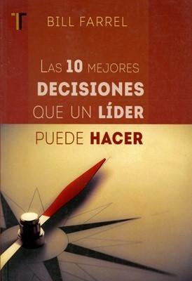 Las 10 Mejores Decisiones que un Líder puede hacer