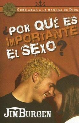 POR QUE ES IMPORTANTE EL SEXO (Tapa rústica suave) [Libro]