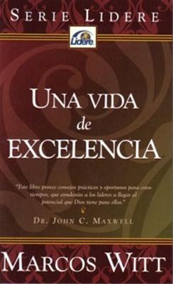 Una Vida De Excelencia (Rustica) [Libro]