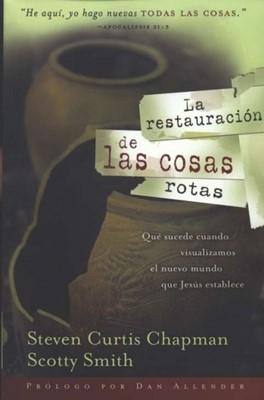 La Restauración de las Cosas Rotas (Rústica) [Libro]