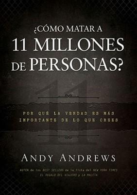 ¿Cómo Matar a 11 Millones de Personas? (Tapa Dura) [Libro]