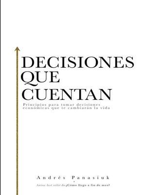 Decisiones que Cuentan (Rústica) [Libro]