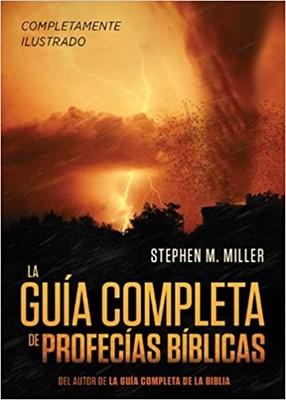 La Guía Completa de Profecías Bíblicas (Rústica) [Libro]
