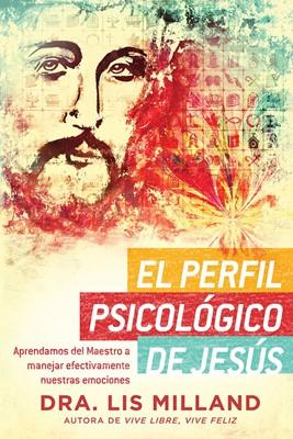 El perfil psicológico de Jesús (Rustica) [Libro]