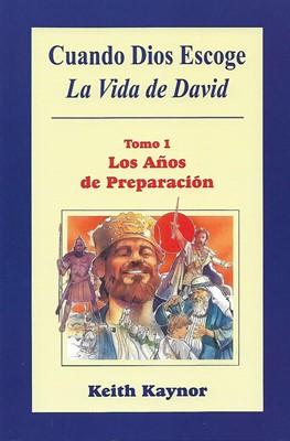 Cuando Dios escoge: La vida de David (Tapa rústica suave) [Libro]