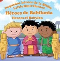HEROES DE BABILONEA PEQUEÑOS HEROES BIB (Tapa rústica suave) [Libro de Niños]