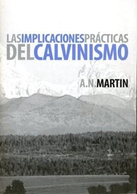 Las implicaciones prácticas del calvinismo (Tapa rústica suave) [libro de bolsillo]