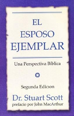 El Esposo Ejemplar (Tapa suave rústica) [Libro]