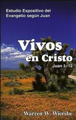 Vivos en Cristo  - Juan 1-12 (Rustica Blanda) [Libro]