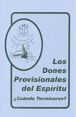Los Dones Provisionales del Espiritu (Rustica Blanda) [Libro]