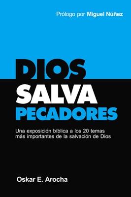 Dios Salva Pecadores (Rústica) [Libro]