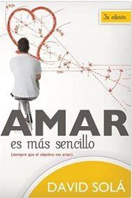 Amar es mas sencillo (Rustica Blanda) [Libro]