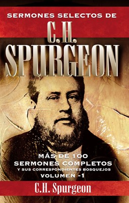 Sermones Selectos De C.H. Spurgeon/Volumen I (Tapa Dura)