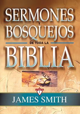 SERMONES Y BOSQUEJOS DE TODA LA BIBLIA (Tapa Dura) [Libro]
