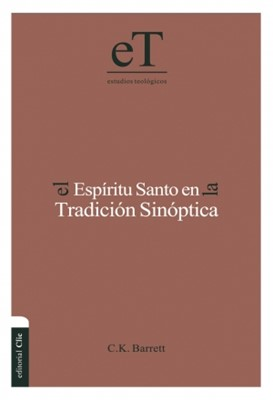 El Espíritu Santo en la Tradición Sinóptica (Tapa Dura) [Libro]