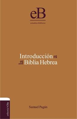 Introducción a la Biblia Hebrea (Tapa dura) [Libro]