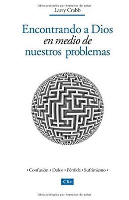 Encontrando a Dios en medio de nuestros problemas (Tapa suave rústica) [Libro]