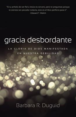 Gracia Desbordante (Tapa suave rústica) [Libro]