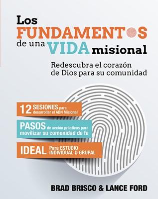 Los Fundamentos de una Vida Misional (Rústica) [Libro]