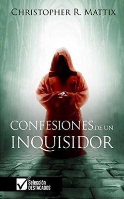 CONFESIONES DE UN INQUISIDOR [Libro]