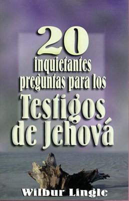 20 inquietantes preguntas para los Testigos de Jehová (Rústica) [Libro]