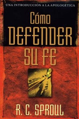 Cómo Defender Su Fe (Rústica) [Libro]