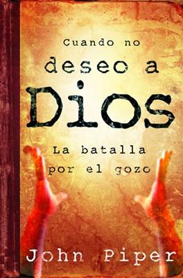 Cuando No Deseo A Dios (Rústica) [Libro]