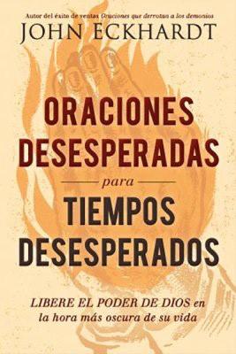 Oraciones Desesperadas Para Tiempos Desesperados (Rústica)