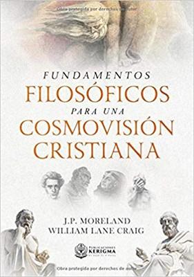 Fundamentos Filosóficos Para Una Cosmovisión Cristiana