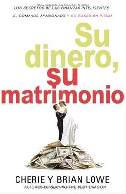 SU DINERO SU MATRIMONIO (Rustica Blanda) [Libro]