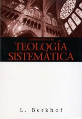 Introducción a la teología sistemática (Rustica) [Libro]
