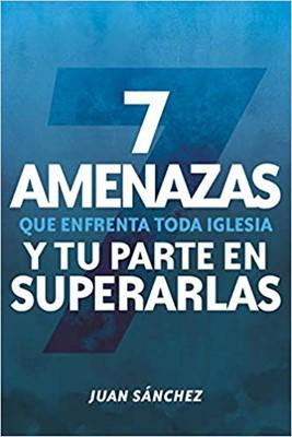 7 Amenazas Que Enfrenta Toda Iglesia [Libro]