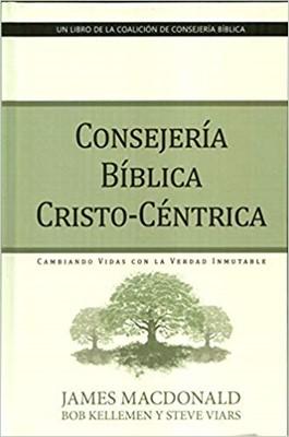 Consejería Bíblica Cristo-Centrica [Libro]