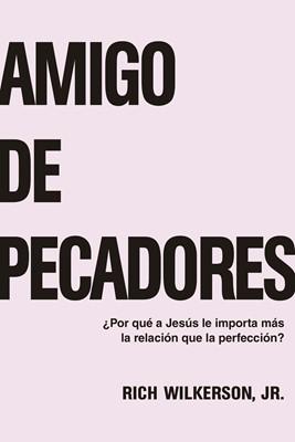 Amigo de Pecadores (Rústica) [Libro]