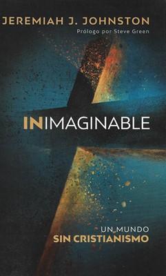 Inimaginable (Tapa rústica suave) [Libro]