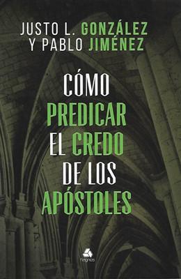 Cómo predicar el credo de los apóstoles (Tapa rústica suave)