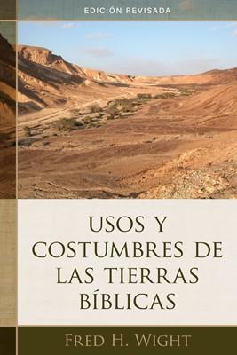 Usos y costumbres de las tierras bíblicas (Tapa rústica suave)