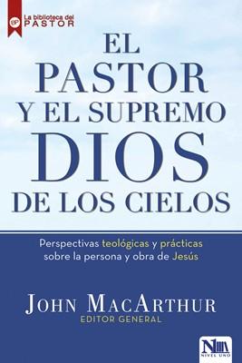 El Pastor y el Supremo Dios de los Cielos (Rústica) [Libro]