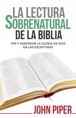 La lectura sobrenatural de la Biblia (Tapa rústica suave)
