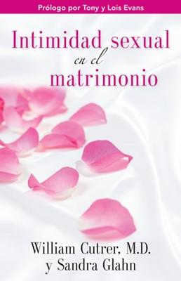 Intimidad Sexual En El Matrimonio (Rústica) [Libro]