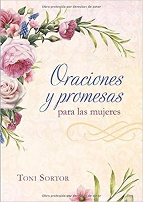 Oraciones y Promesas para Mujeres (Rústica) [Libro]