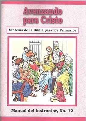 Avanzando para Cristo - Manual del Maestro No. 12 (Rústica) [Libro]