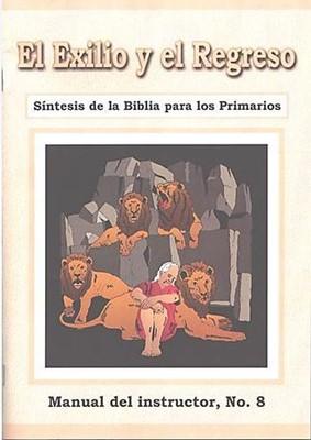 El Exilio y el Regreso  - Manual del Maestro No. 8 (Rústica) [Libro]
